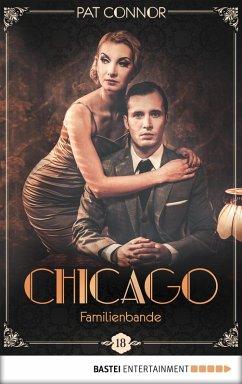 Familienbande / Chicago Bd.18 (eBook, ePUB) - Connor, Pat