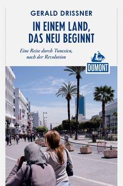 DuMont Reiseabenteuer In einem Land, das neu beginnt (eBook, ePUB) - Drißner, Gerald