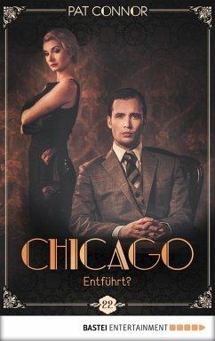 Entführt? / Chicago Bd.22 (eBook, ePUB)