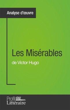 Les Misérables de Victor Hugo (Analyse approfondie) (eBook, ePUB) - Vanderborght, Harmony