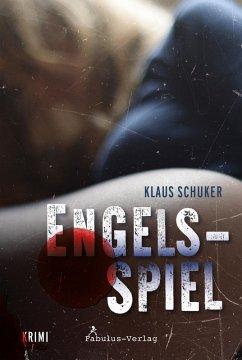 Engelsspiel (eBook, ePUB) - Schuker, Klaus