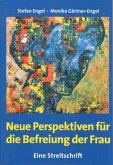 Neue Perspektiven für die Befreiung der Frau - Eine Streitschrift (eBook, ePUB)