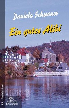 Ein gutes Alibi (eBook, ePUB) - Schwaner, Daniela