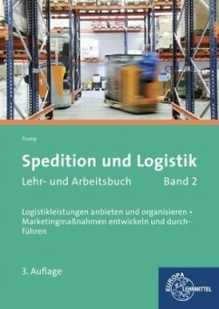 Spedition und Logistik, Lehr- und Arbeitsbuch B...