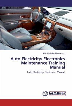 Auto Electricity/ Electronics Maintenance Training Manual - Ababakar Mohammed, Idris