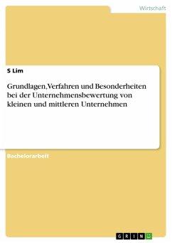Grundlagen, Verfahren und Besonderheiten bei der Unternehmensbewertung von kleinen und mittleren Unternehmen (eBook, PDF) - Lim, S.