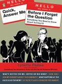 Quick, Answer Me Before I Forget the Question (eBook, ePUB)