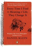 Every Time I Find the Meaning of Life, They Change It (eBook, ePUB)