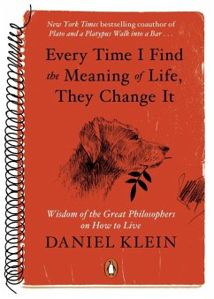 Every Time I Find the Meaning of Life, They Change It (eBook, ePUB) - Klein, Daniel