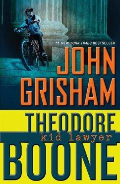 Theodore Boone: Kid Lawyer (eBook, ePUB) - Grisham, John