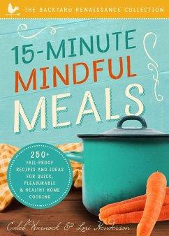 15-Minute Mindful Meals - Warnock, Caleb; Anderson, Lori