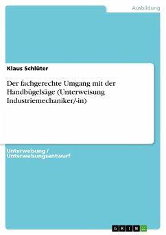 Der fachgerechte Umgang mit der Handbügelsäge (Unterweisung Industriemechaniker/-in)