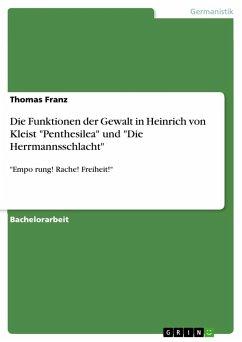 Die Funktionen der Gewalt in Heinrich von Kleist