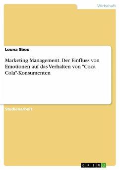 Marketing Management. Der Einfluss von Emotionen auf das Verhalten von