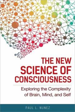 The New Science of Consciousness - Nunez, Paul L.