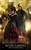 His Clockwork Canary (eBook, ePUB)