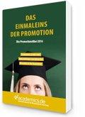 Das Einmaleins der Promotion - Die Promotionsfibel 2016