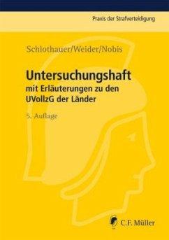 Untersuchungshaft - Schlothauer, Reinhold; Weider, Hans-Joachim; Nobis, Frank