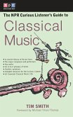 The NPR Curious Listener's Guide to Classical Music (eBook, ePUB)