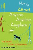 How to Attract Anyone, Anytime, Anyplace (eBook, ePUB)