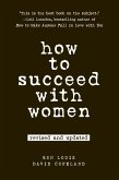 How to Succeed with Women, Revised and Updated (eBook, ePUB)