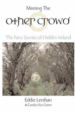 Meeting the Other Crowd (eBook, ePUB) - Green, Carolyn Eve; Lenihan, Eddie