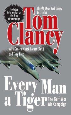 Every Man A Tiger (Revised) (eBook, ePUB) - Clancy, Tom; Horner, Chuck