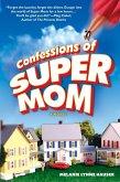 Confessions of Super Mom (eBook, ePUB)