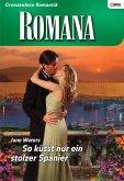 So küsst nur ein stolzer Spanier (eBook, ePUB)