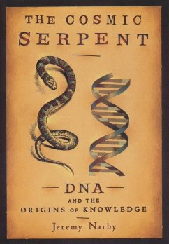 The Cosmic Serpent (eBook, ePUB) - Narby, Jeremy