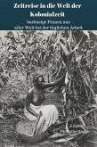 Zeitreise in die Welt der Kolonialzeit (eBook, ePUB)