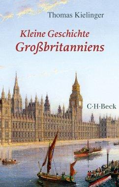 Kleine Geschichte Großbritanniens (eBook, ePUB) - Kielinger, Thomas
