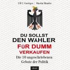 Du sollst den Wähler für Dumm verkaufen (MP3-Download)