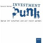 Investment Punk: Warum ihr schuftet und wir reich werden. (MP3-Download)