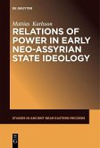 Relations of Power in Early Neo-Assyrian State Ideology (eBook, ePUB)