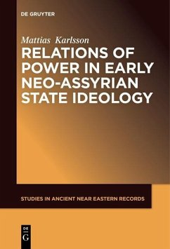 Relations of Power in Early Neo-Assyrian State Ideology (eBook, ePUB) - Karlsson, Mattias