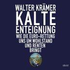 Kalte Enteignung: Wie die Euro-Rettung uns um Wohlstand und Renten bringt (MP3-Download)