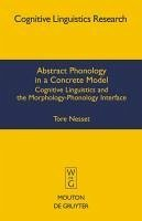 Abstract Phonology in a Concrete Model (eBook, PDF) - Nesset, Tore