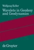 Wavelets in Geodesy and Geodynamics (eBook, PDF) - Keller, Wolfgang