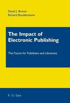 The Impact of Electronic Publishing (eBook, PDF) - Brown, David J.; Boulderstone, Richard