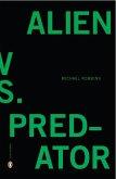 Alien vs. Predator (eBook, ePUB)
