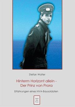 Hinterm Horizont allein - Der Prinz von Prora