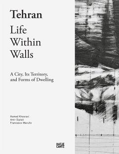 Tehran. Life Within Walls: