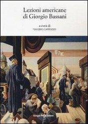 Lezioni americane di Giorgio Bassani - Herausgeber: Cappozzo, V.