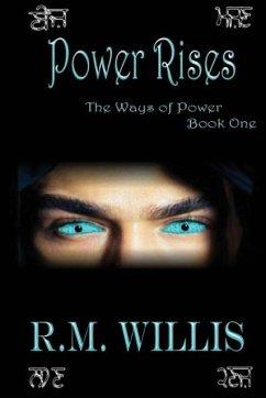 Power Rises - Willis, R. M.