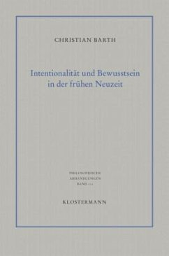 Intentionalität und Bewusstsein in der frühen Neuzeit - Barth, Christian