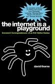 The Internet is a Playground (eBook, ePUB)
