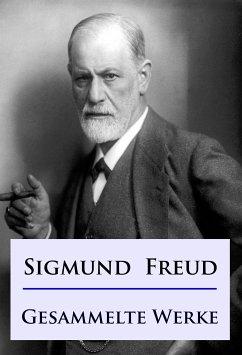 Sigmund Freud - Gesammelte Werke (eBook, ePUB) - Freud, Sigmund