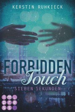 Sieben Sekunden / Forbidden Touch Bd.1
