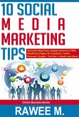 10 Social Media Marketing Tips: Automate Blog Posts, Engage Audience, FREE WordPress Plugins For Facebook, Twitter, Pinterest, Google+, YouTube, LinkedIn and More! (Online Business Series) (eBook, ePUB)